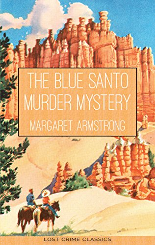The Blue Santo Murder Mystery: A Golden Age Mystery Novel (Lost Crime Classics Book 4)