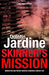 Skinner's Mission (Bob Skinner series, Book 6): The past and present collide in this gritty crime novel (Bob Skinner Mysteries)