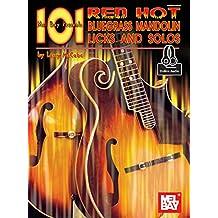 101 Red Hot Bluegrass Mandolin Licks & Solos (English Edition)