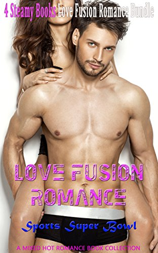 love-fusion-romance-sports-super-bowl-a-mixed-hot-romance-book-collection