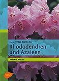 Das grosse Buch der Rhododendren