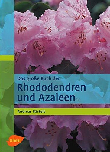 Das grosse Buch der Rhododendren und Azaleen