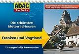 ADAC TourBooks Franken und Vogtland: Die schönsten Motorrad-Touren - Volker Wahmkow