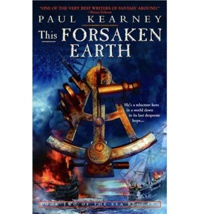 This Forsaken Earth (Sea Beggars #02) Kearney, Paul ( Author ) Nov-28-2006 Paperback