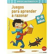Juegos para aprender a razonar (6-8 años) (Terapias Juegos Matemáticos)