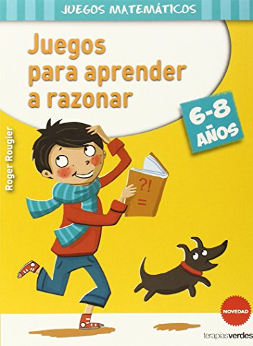 Juegos para aprender a razonar (6-8 años) (Terapias Juegos Didácticos) por R. ROUGIER