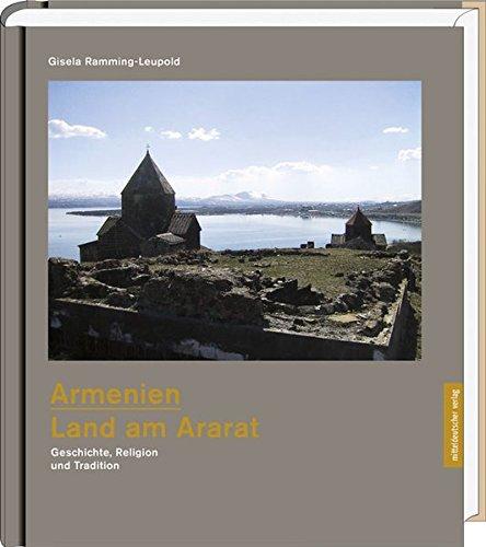 Armenien - Land am Ararat: Geschichte, Religion und Tradition