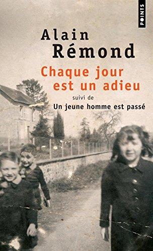 Chaque jour est un adieu. suivi de Un jeune homme est passé par Alain Remond
