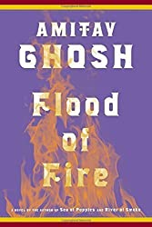 Flood of Fire: A Novel (The Ibis Trilogy) by Amitav Ghosh (2015-08-04)