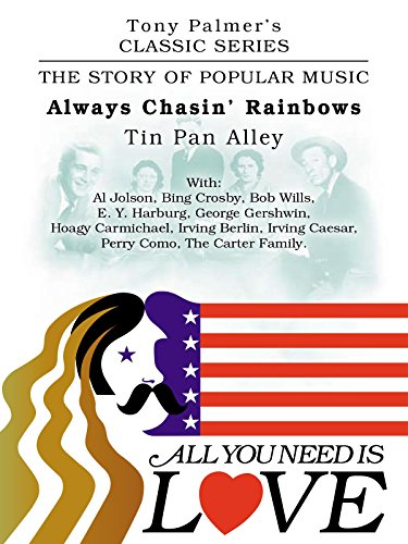 Tony Palmer's Classic Series - All You Need Is Love - Always Chasin' Rainbows - Tin Pan Alley [OV]