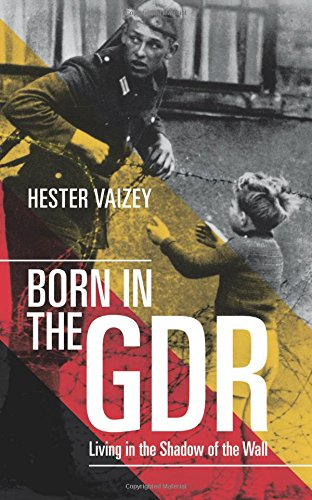 Born in the GDR: Living in the Shadow of the Wall por Hester Vaizey