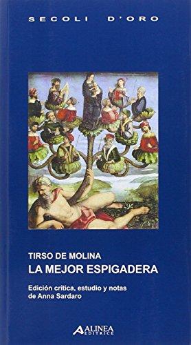 Tirso De Molina. La Mejor Espigadera.