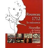Rousseau 1712, la naissance : Nouvelles de Genève et du Monde