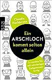 Ein Arschloch kommt selten allein: So werden Sie mit schwierigen Zeitgenossen fertig - Claudia Hochbrunn