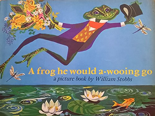 A frog he would a-wooing go : a picture book