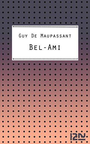 Bel-Ami (Classiques) par Guy de MAUPASSANT