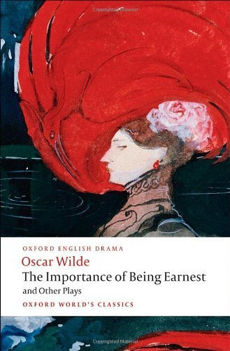 The Importance of Being Earnest and Other Plays: Lady Windermere's Fan; Salome; A Woman of No Importance; An Ideal Husband; The Importance of Being Earnest (Oxford World's Classics) by Wilde, Oscar (2008) Paperback