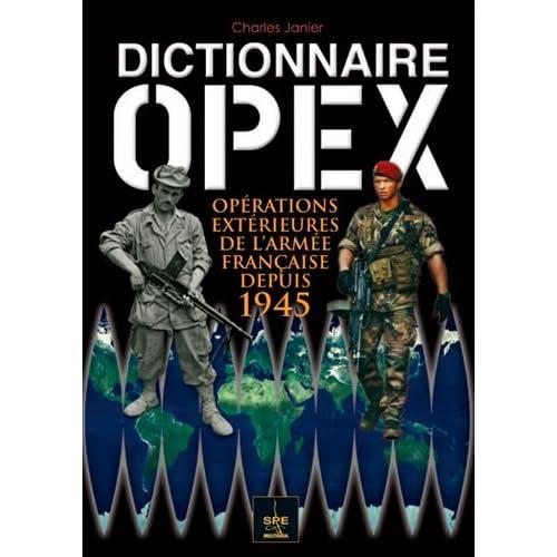 Dictionnaire Opex : Opérations extérieures de l'armée française depuis 1945