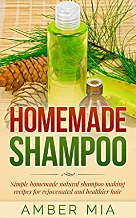 Homemade shampoo simple homemade natural shampoo making recipes for rejuvenated and healthier - How to make shampoo at home naturally easy recipes ...