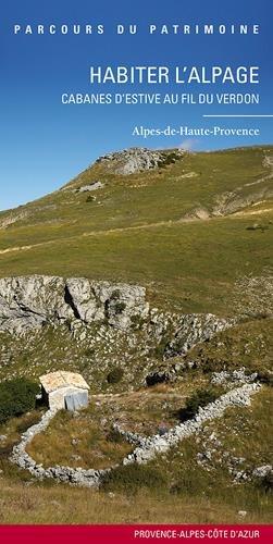 Habiter l'alpage, cabanes d'estive au fil du Verdon par Laurent Del Rosso, Maxence Mosseron