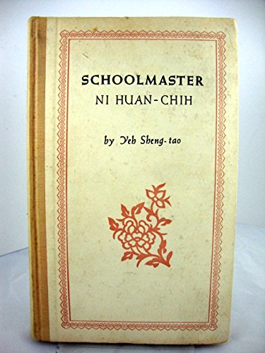 Schoolmaster Ni Huah-chih, by Yeh Sheng-tao Translated by A. C. Barnes