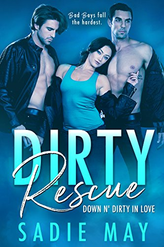 Dirty Rescue: Smokin' Hot Firefighter Romance (Down N' Dirty in Love Book 1)