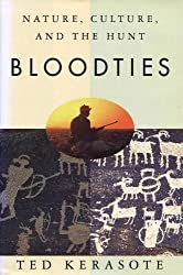 Bloodties: Nature, Culture, and the Hunt
