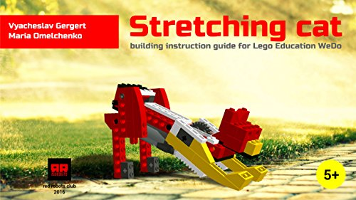 Stretching cat: Lego Education WeDo building guide instruction (Lego WeDo instruction Book 1) (English Edition)