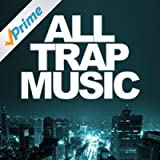 All Trap Music [Explicit]