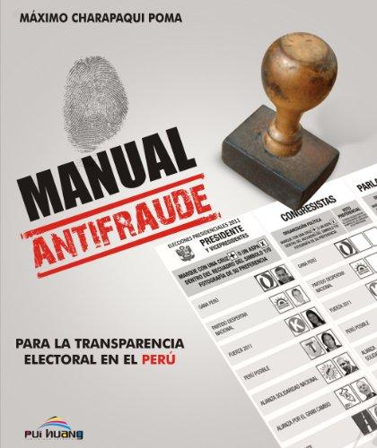 Manual antifraude. Para la transparencia electoral en el Perú