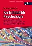 Fachdidaktik Psychologie: Kompetenzorientiertes Unterrichten und Prüfen in der gymnasialen Oberstufe - Paul Georg Geiß