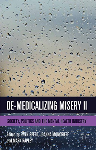 De-Medicalizing Misery II: Society, Politics and the Mental Health Industry (English Edition)