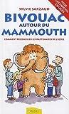 Bivouac autour du Mammouth : Comment réconcilier les partenaires de l'école de Sylvie Sarzaud (28 septembre 2012) Broché