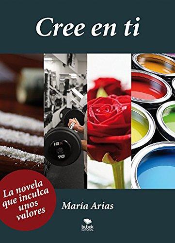 Cree en ti eBook: María Arias: Amazon.es: Tienda Kindle