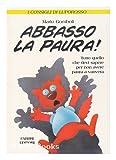 Scarica Libro Abbasso la paura (PDF,EPUB,MOBI) Online Italiano Gratis