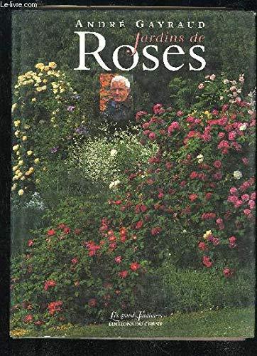 Les jardins de roses d'André Gayraud