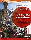 La nostra avventura. Ediz. rossa. Con espansione online. Per le Scuole superiori. Con e-book: 1