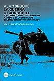 La guerra di Churchill. Il secondo conflitto mondiale narrato dal consigliere del primo ministro: 2