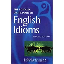 (The Penguin Dictionary of English Idioms) By Gulland, Daphne M. (Author) Paperback on 01-Oct-2001