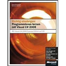 Richtig einsteigen: Programmieren lernen mit Visual C 2008