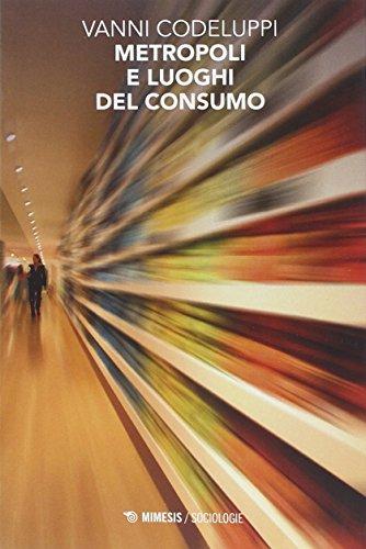 Metropoli e luoghi del consumo