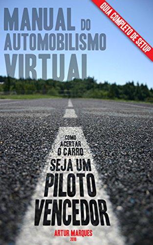 Manual do Automobilismo Virtual: Guia Completo de Setup (Portuguese Edition)