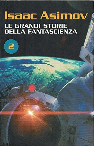 Le grandi storie della fantascienza 2 di Isaac Asimov