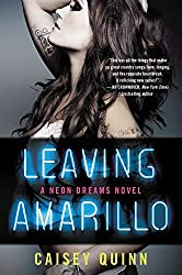 Leaving Amarillo: A Neon Dreams Novel by Caisey Quinn (2015-03-17)