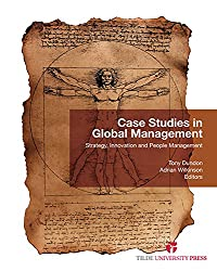 Case Studies in Global Management: Strategy, Innovation and People Management