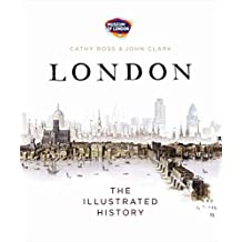 London: The Illustrated History by Cathy Ross (2011-06-21)