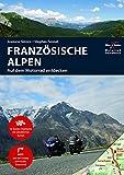 Motorrad Reiseführer Französische Alpen: BikerBetten Motorradreisebuch