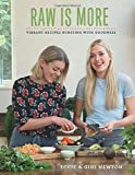 Raw is More: Vibrant recipes bursting with goodness by Eccie & Gini Newton
