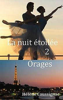 Orages (La nuit étoilée t. 2) (French Edition) by [Caussignac, Hélène]