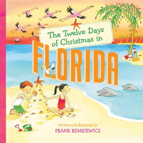 The Twelve Days of Christmas in Florida (Twelve Days of Christmas, State By State)